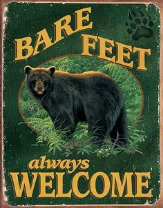 Bare Feet Welcome Tin Sign reads: Bare Feet Always Welcome! Big black bear and bear paw welcome sign. This large tin sign with pre-drilled holes measures inches W x 16 inches . Just one of our fun signs for the home! Black Bear Decor, Black Forest Decor, Kitsch, Art Carte, Cabin Signs, Log Cabin Homes, Log Cabins, Rustic Cabins, Cozy Cabin