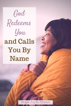 God Redeems You and Calls You By Name PinIt, What does God's redemption mean? What does it mean to be redeemed? How does God redeem our past? What God says about redemption? God redeems our mistakes, God redeems all things, God redeems us, redeemed meaning, Scripture on redemption, Be Still #HopeJoyInChrist Christian Women Quotes, Christian Wife, Christian Marriage, Christian Parenting, Christian Living, When Life Gets Hard, Biblical Womanhood, Identity In Christ, Bible Study Tools