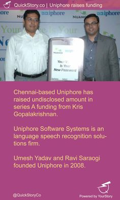 In May, 2015 @uniphore has raised an undisclosed amount from Kris Gopalakrishnan.