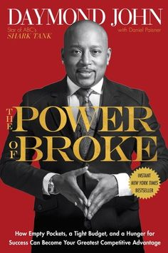 The Power of Broke : How Empty Pockets, a Tight Budget, and a Hunger for Success Can Become Your Greatest Competitive Advantage by Daymond John and Daniel Paisner Hardcover) for sale online Best Motivational Books, Inspirational Books, John Power, Broken Book, Hunger, Being Broke, Steve Aoki, 12th Book, Thing 1