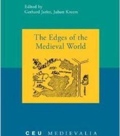 The Edges Of The Medieval World (Medievalia) (Ceu Medievalia) By Gerhard Jaritz PDF