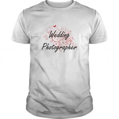 Wedding Photographer Artistic Job Design with Butterflies T Shirts, Hoodies, Sweatshirts. GET ONE ==> https://www.sunfrog.com/Jobs/Wedding-Photographer-Artistic-Job-Design-with-Butterflies-White-Guys.html?41382