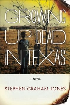 Growing Up Dead in Texas. Flawed but noteworthy fiction set in the cotton country of the Panhandle.