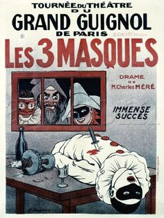 The story of the French theater that has become synonymous with blood and gore.