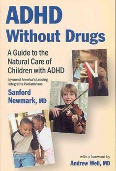 """For 20 years, Dr. Sandy Newmark has specialized in successfully treating children diagnosed as having """"ADHD"""" using methods other than psychostimulant medications. Now he has put his best adivce into t"""