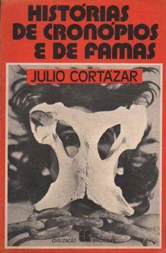 Histórias de Cronópios e de Famas - Julio Cortázar - Civilização Brasileira