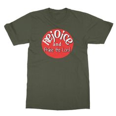 Rejoice and Praise the Lord unisex T-Shirt