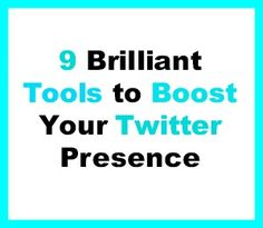 9 Brilliant Tools to Boost Your Twitter Presence Via @Social Marketing Writing  #social #media http://socialmarketingwriting.com/9-brilliant-tools-to-boost-your-twitter-presence/