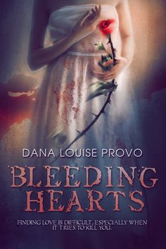 Bleeding Hearts by Dana Louise Provo  Orphaned at an early age, now twenty-four- year-old Camryn Lucks is ready to commit to find that special someone, and so accepts a date from a charming, gal…