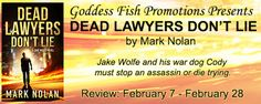 REVIEW TOUR, EXCERPT, & #GIVEAWAY - Dead Lawyers Don't Lie (Jake Wolfe #1) by @MarkNolan - @GoddessFish, @Mommy_Amers - Amy, #Thriller, 5 out of 5 (exceptional) - February