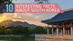 "South Korea may be known as the ""Land of the Morning Calm,"" but it is also a bustling, dynamic country rich with history and culture. Explore its enchantment with these interesting South Korea facts."