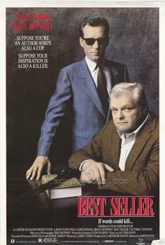 Best Seller (1987) R  -  Hit man Cleve approaches writer/cop Dennis about a story for his next book: How Cleve made a living, working for one of the most powerful politicians in the country.  -    Director: John Flynn  -   Writer: Larry Cohen   -   Stars: James Woods, Brian Dennehy, Victoria Tennant  -    ACTION / CRIME / DRAMA