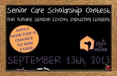 $1,000 Senior Care Scholarship (5 available) for students enrolled in gerontology, medicine, nursing or sociology programs. Deadline Sept. 13.