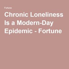 Humans were not designed to be solitary creatures. The need to interact is deeply ingrained in our genetic code. Chronic Loneliness, Depression, Creatures, Day, Modern, Trendy Tree