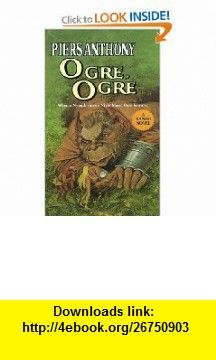 Ogre, Ogre (Xanth) (9780345354921) Piers Anthony , ISBN-10: 0345354923  , ISBN-13: 978-0345354921 ,  , tutorials , pdf , ebook , torrent , downloads , rapidshare , filesonic , hotfile , megaupload , fileserve