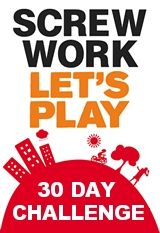 Book for the Screw Work Let's Play 30 Day Challenge 2014 is open now!