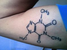 Caffeine molecule, I'd never this tattooed on my skin but I do have it memorized. Thanks to a coffee loving chem. prof
