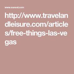 http://www.travelandleisure.com/articles/free-things-las-vegas