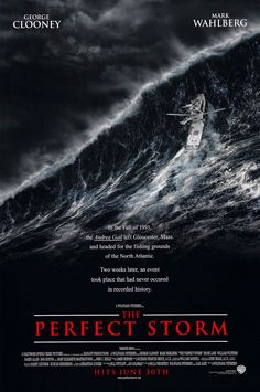 The Perfect Storm (2000).I love this movie and cry at the end every time.