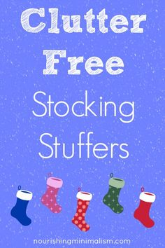 Clutter Free Stocking Stuffers.  Not all are make-it, but there are some great ideas, easy and simple!