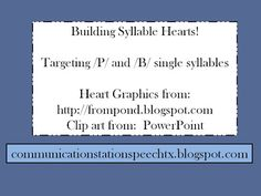 Valentine's Freebie: Building Syllable Hearts! Targeting /P/ and /B/! From Communication Station: Speech Therapy, PLLC