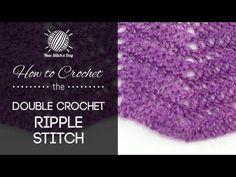 ▶ How to Crochet the Classic Double Crochet Ripple Stitch - YouTube