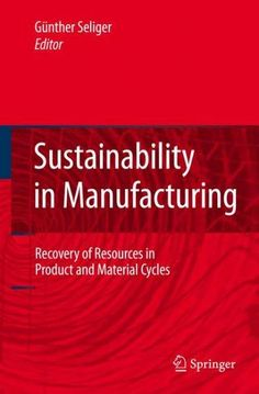 Sustainablity in Manufacturing: Recovery of Resources in Product and Material Cycles