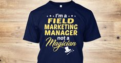 This Shirt Makes A Great Gift For You And Your Family.  Field Marketing Manager - Not Magician .Ugly Sweater, Xmas  Shirts,  Xmas T Shirts,  Job Shirts,  Tees,  Hoodies,  Ugly Sweaters,  Long Sleeve,  Funny Shirts,  Mama,  Boyfriend,  Girl,  Guy,  Lovers,  Papa,  Dad,  Daddy,  Grandma,  Grandpa,  Mi Mi,  Old Man,  Old Woman, Occupation T Shirts, Profession T Shirts, Career T Shirts,