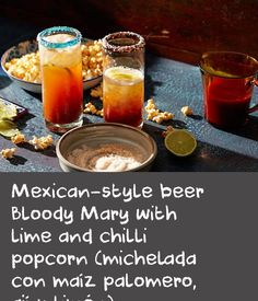 Mexican-style beer Bloody Mary with lime and chilli popcorn (michelada con maíz palomero, ají y limón) | Served all over Mexico, the michelada is a savoury beer cocktail flavoured similarly to a Virgin Mary. The recipe varies from region to region like many popular Mexican dishes, but basically lime, chilli, salt, hot sauce and cold beer come together in a chilled glass. For the more adventurous, additions include clamato juice (clam and tomato juice), Worcestershire sauce, Maggi seasoning…