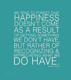 Happiness comes from revelation, not something one receives.