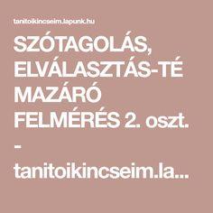 SZÓTAGOLÁS, ELVÁLASZTÁS-TÉMAZÁRÓ FELMÉRÉS 2. oszt. - tanitoikincseim.lapunk.hu