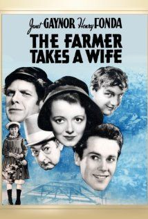 The Farmer Takes a Wife. Janet Gaynor, Henry Fonda, Charles Bickford, Jane Withers, Andy Devine, Margaret Hamilton. Directed by Victor Fleming.  1935