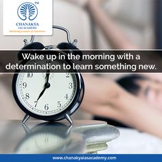 #ChanakyaMotivationalQuote Wake up in the morning with a determination to learn something new.