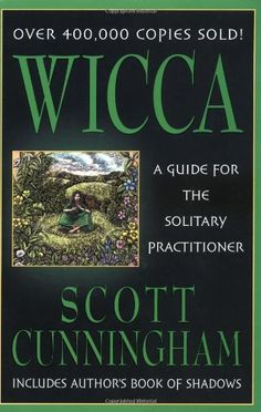 Wicca: A Guide for the Solitary Practitioner by Scott Cunningham. This book is wonderful!!!