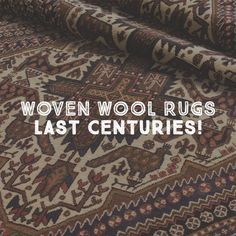 Curious how long woven wool rugs can last?