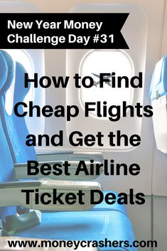 How to Find Cheap Flights and Get the Best Airline Ticket Deals  http://www.moneycrashers.com/best-airline-ticket-deals/