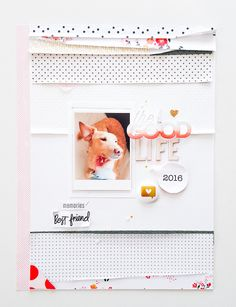 Scrapbooking Layout mit Produkten von Felicity Jane, Dear Lizzy, American Crafts, Stampin Up, Studio Calico in Pastell Dog Scrapbook, Scrapbook Sketches, Scrapbooking Layouts, Scrapbook Cards, Studio Calico, Mini Albums, Layout Design, Kid Party Favors, American Crafts