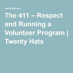 The 411 – Respect and Running a Volunteer Program | Twenty Hats