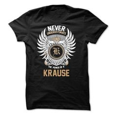 Never Underestimate The Power of a KRAUSE - #dress #silk shirt. PURCHASE NOW  => https://www.sunfrog.com/Names/Never-Underestimate-The-Power-of-a-KRAUSE.html?id=60505