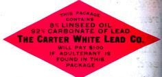 """This warning label says Carter White Lead Company will pay $100 if anyone finds """"adulterant"""" in this package."""
