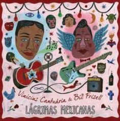 Bill Frisell - Largrimas Mexicanas