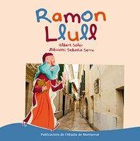 Ramon Llull / Albert Soler; dibuixos: Sebastià Serra. Abadia de Montserrat, 2015