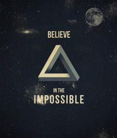 Believe in the Impossible - Triangle of Penrose