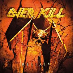 ReliXIV is the thirteenth full-length studio album by American thrash metal band Overkill, released in spring The reason the Roman num. Nu Metal, Black Metal, Overkill Band, Band Wallpapers, Metal Albums, Rock And Roll Bands, Heavy Metal Music, Man Cave Bar, Thrash Metal