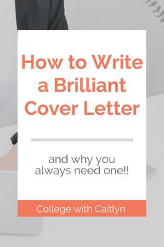 How to Write a Brilliant Cover Letter – College with Caitlyn – Motivation Creative Cover Letter, Cover Letter Tips, Writing A Cover Letter, Cover Letter For Resume, Cover Letter Template, Cover Letters, Cover Sheet For Resume, Resume Cover Letter Examples, Resume Tips