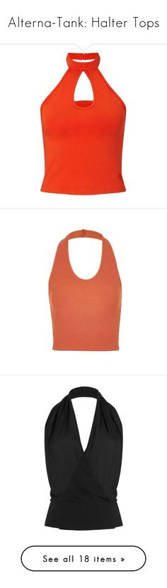 """""""Alterna-Tank: Halter Tops"""" by polyvore-editorial ❤ liked on Polyvore featuring haltertops, tops, crop tops, shirts, orange, cotton shirts, red shirt, red crop top, halter neck crop top and orange shirt"""