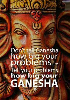 Don't tell Ganesha how big your problems are. Tell your problems how big your GANESHA IS :) Shri Ganesh, Lord Ganesha, Lord Shiva, Krishna Radha, Hanuman, Yoga Meditation, Om Gam Ganapataye Namaha, Little Buddha, Ganpati Bappa