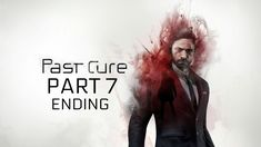 Past Cure - Gameplay Walkthrough - Part 7 - The End Game - Paint It Blac...