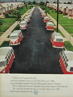 Still want one...love this Volkswagen ad from the 60's.