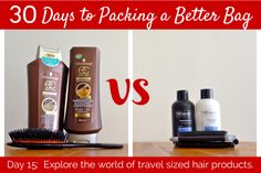 Day 15: Explore the world of travel sized hair products.